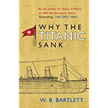 Why the Titanic Sank (English Edition)