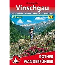 Rother Wanderführer / Vinschgau: Reschenpass - Sulden - Martelltal - Schnalstal. 50 Touren. Mit GPS-Daten