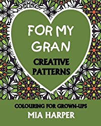 For My Gran: Creative Patterns, Colouring For Grown-Ups
