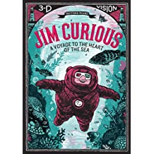 Jim Curious: A Voyage to the Heart of the Sea in 3-D Vision: A Voyage to the Heart of the Sea in 3-D Vision