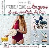 Telecharger Livres Apprendre a coudre sa lingerie et ses maillots de bain (PDF,EPUB,MOBI) gratuits en Francaise