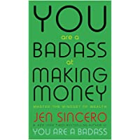 You Are a Badass at Making Money: Master the Mindset of Wealth: Learn how to save your money with one of the world's…