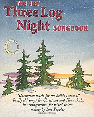 The New Three Log Night Songbook: Uncommon music for Christmas and Hannukah