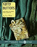 Yarny Buttons: Tweedy, Heathered, and Variegated Buttons in Polymer Clay (English Edition)