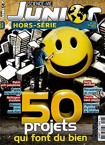 Science Et Vie Junior Hors Serie - science et vie junior hors-série; 50 projets