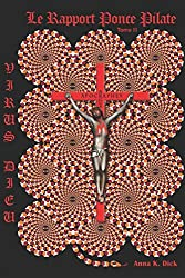 Virus Dieu : le rapport Ponce Pilate: Tome 2
