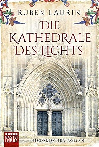 Laurin, Ruben: Die Kathedrale des Lichts
