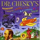 Dr. Chesky's Magnificent, Fabulous, Absurd and Insane Musica