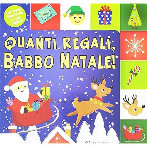 Quanti regali, Babbo Natale! Ediz. a colori - Regalo Materiale
