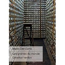 Les graines du monde : L'Institut Vavilov