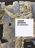 Museo Palatino. Le collezioni. Ediz. illustrata (Soprintendenza archeologica di Roma)