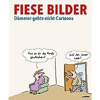 Fiese Bilder – Dümmer-geht's-nicht-Cartoons
