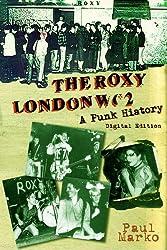 The Roxy London WC2: A Punk History