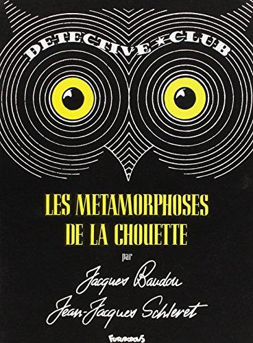 Les Métamorphoses de La Chouette