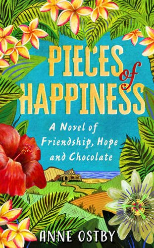 pieces-of-happiness-a-novel-of-friendship-hope-and-chocolate
