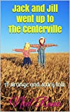 Jack and Jill went up to The Centerville: A strange and scary tale