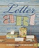 Letter Art: 35 Kreativ-Projekte mit Buchstaben