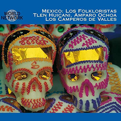 Los Folkloristas (World Network Mexico 22)