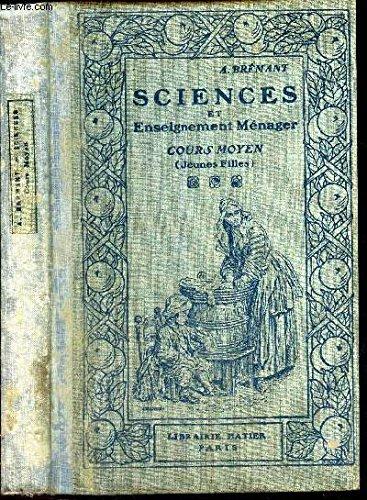 SCIENCES ET ENSEIGNEMENT MENAGER - Agriculture et Horticulture - Industrie et Hygiene / COURS MOYEN.