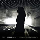 Everything You Ever Loved by Make Do And Mend (2012-06-19)
