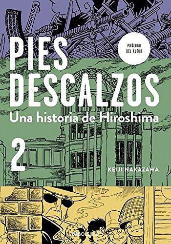 Pies descalzos 2: Una historia de Hiroshima (BESTSELLER-COMIC) por Keiji Nakazawa