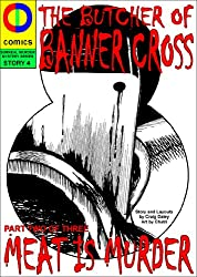 The Butcher of Banner Cross: Part 2/3: Meat is Murder (Surreal Murder Mystery Series Book 4)