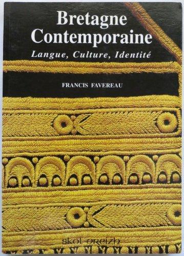 Bretagne contemporaine: Langue, culture, identité par Frañses Favereau