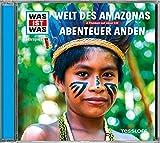 WAS IST WAS Hörspiel-CD: Welt des Amazonas/ Abenteuer Anden