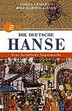 Die Deutsche Hanse: Eine heimliche Supermacht by Gisela Graichen (2011-12-12) - Gisela Graichen;Rolf Hammel-Kiesow