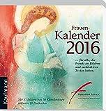 Frauen-Kalender 2016: für alle, die Freude an Bildern und meditativen Texten haben
