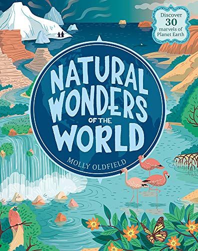 Natural Wonders of the World: Discover 30 marvels of Planet Earth