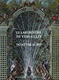 Le labyrinthe de Versailles - Du mythe au jeu