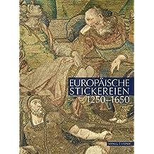 Europäische Stickereien 1250-1650: Katalog des Deutschen Textilmuseums Krefeld, Band 3 (Kataloge des deutschen Textilmuseums Krefeld)