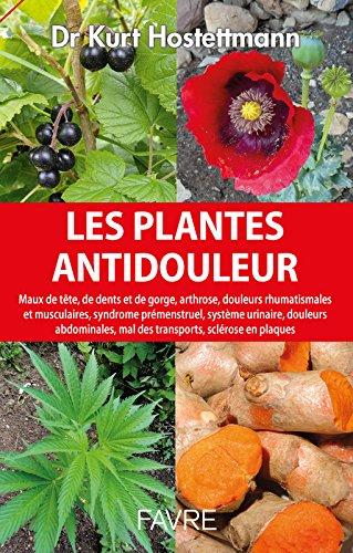 Les plantes antidouleur par Kurt Hostettmann