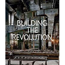 Building the revolution : soviet art and architecture 1915-1935 /anglais