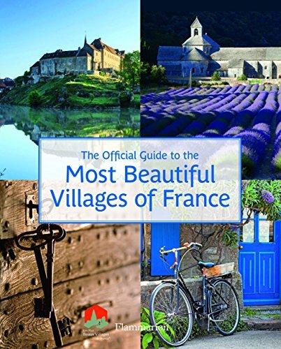 The Official Guide to the Most Beautiful Villages of France (Flammarion Travel) by Les Plus Beaux Villages de France Association (2016-06-13)