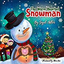 """Children's book: """" The Warm-Hearted Snowman """" :  Christmas story books for children about Generosity and Giving! (Children's bedtime story picture book Book 1) (English Edition)"""