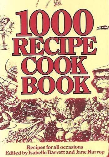 1000 RECIPE COOKBOOK. Recipes for all occasions. por Isabelle Barrett