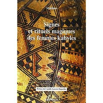 Signes et rituels magiques des femmes kabyles