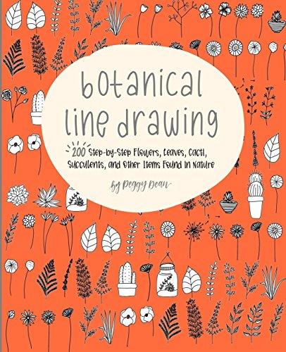 Read [pdf] Botanical Line Drawing: 200 Step-by-Step Flowers, Leaves