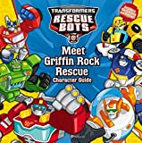 Transformers Rescue Bots: Meet Griffin Rock Rescue: Character Guide