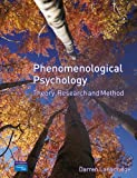 Phenomenological Psychology: Theory, Research and Method
