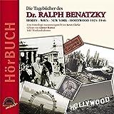 Die Tagebücher des Dr. Ralph Benatzky: Berlin - Wien - New York - Hollywood 1924-1946 (Edition Berliner Musenkinder - Hörbuch) - Ralph Benatzky