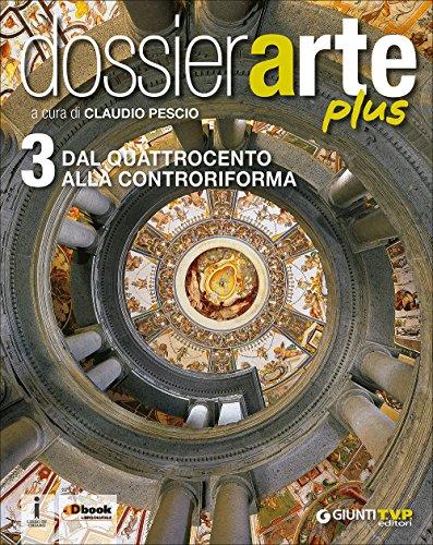 Dossier arte plus. Con e-book. Con espansione online. Per le Scuole superiori: 3