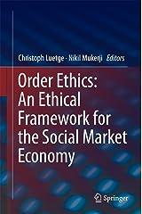 Order Ethics: An Ethical Framework for the Social Market Economy (English Edition) Kindle Ausgabe