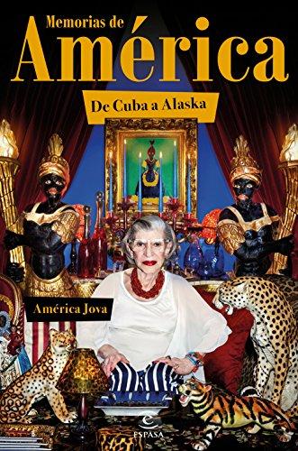 Memorias de América: De Cuba a Alaska. Prólogo de Alaska (Fuera de Colección)
