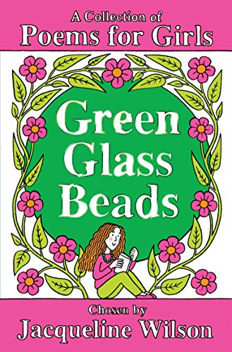 Green Glass Beads - A Collection Of Poems For Girls                 by Jacqueline Wilson