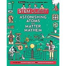 Astonishing Atoms and Matter Mayhem: Science (Stem Quest)