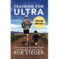 Training For Ultra: Ultra Running Stories From the Middle of the Pack (English Edition)