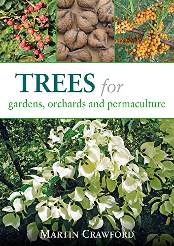 Trees for Gardens, Orchards, and Permaculture por Martin Crawford